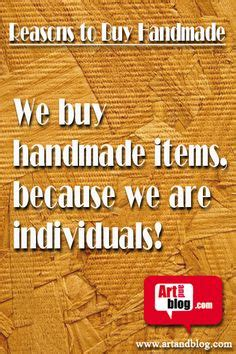 Buy Handcrafted Items - 1000 images about reasons to buy handmade on