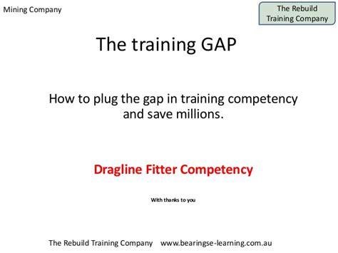 dragline training gap