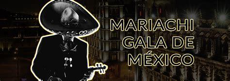 mariachi gala de m 233 xico