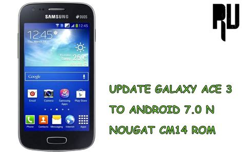 Samsung Ace 3 Update Android Solve Cm14 Update Galaxy Ace 3 To Android Nougat