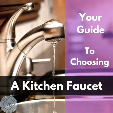 how to choose a kitchen faucet how to choose kitchen faucet 28 images how to choose a