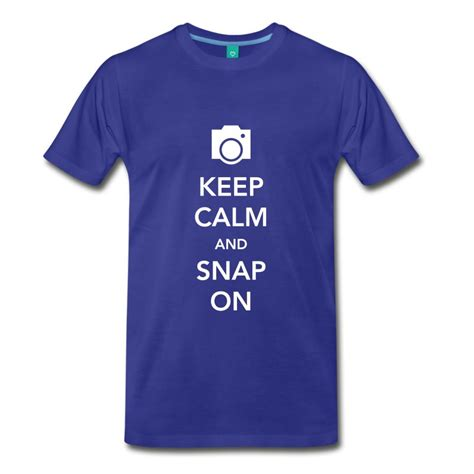T Shirt Snap On keep calm and snap on t shirt spreadshirt