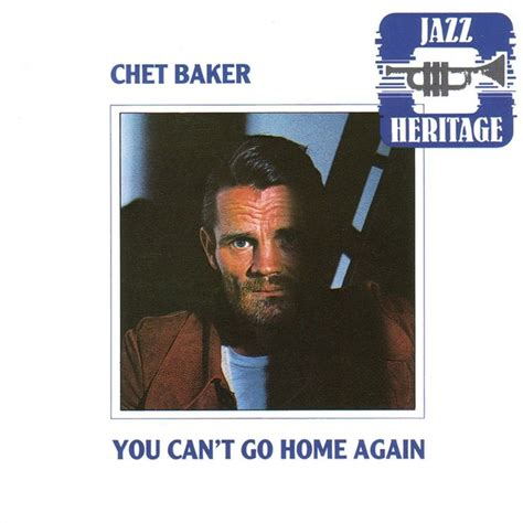 chet baker you can t go home again centerblog