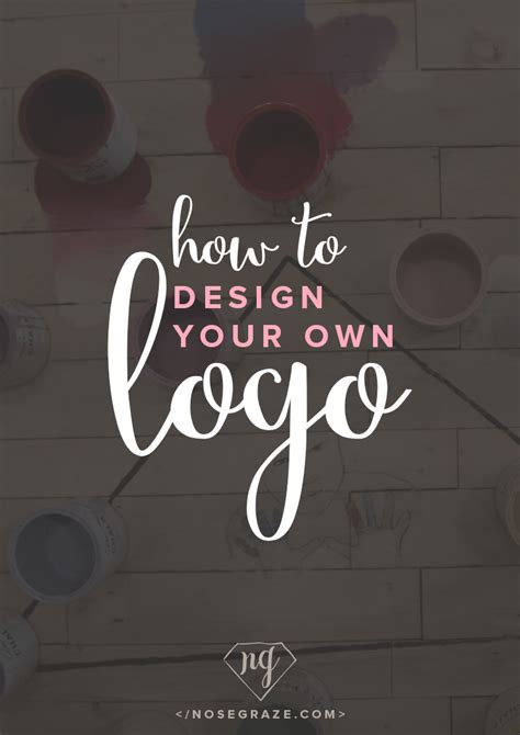 how to your own how to design your own logo nose graze