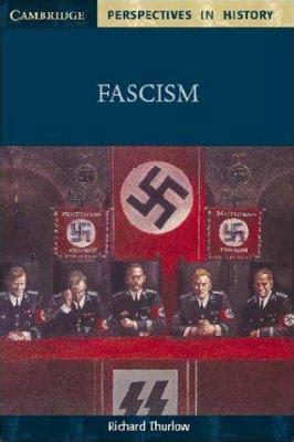 fascism cambridge perspectives in fascism by richard thurlow reviews description more isbn 9780521598729 betterworldbooks com