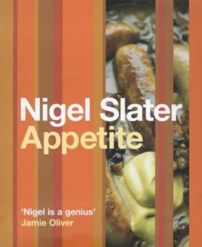 eat up food appetite and what you want books real fast food by nigel slater world of books