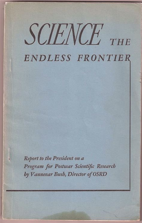 endless frontier vannevar bush engineer of the american century books science the endless frontier a report to the president