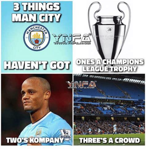 Man City Memes - b things man city 18 94 city ones a chions league