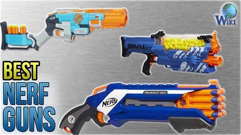 best nerf guns 10 best nerf guns 2018