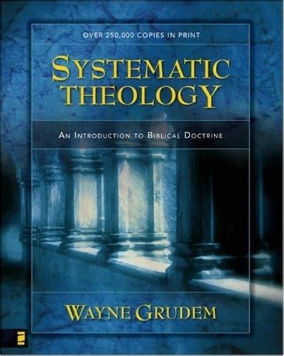 libro reformation theology a systematic quot systematic theology quot wayne grudem for those seeking a thorough easily understood and