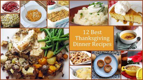 best dinner meals 12 best thanksgiving dinner recipes favehealthyrecipes