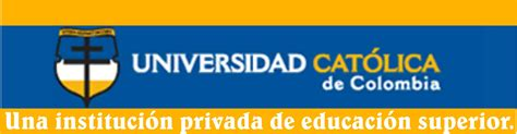 catolica universidad universidad catolica de colombia universidad catolica