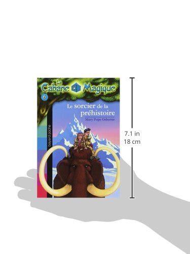libro la banque tome 6 libro la cabane magique tome 6 le sorcier de la pr 233 histoire di mary pope osborne
