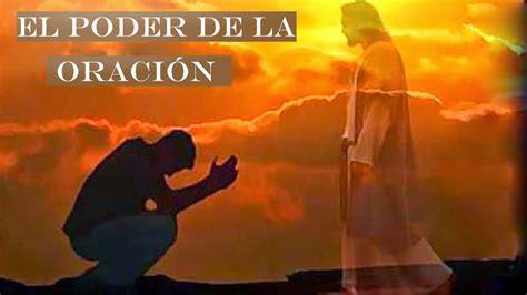 predicaciones de oracion predicas cristianas el poder de la oracin predicas