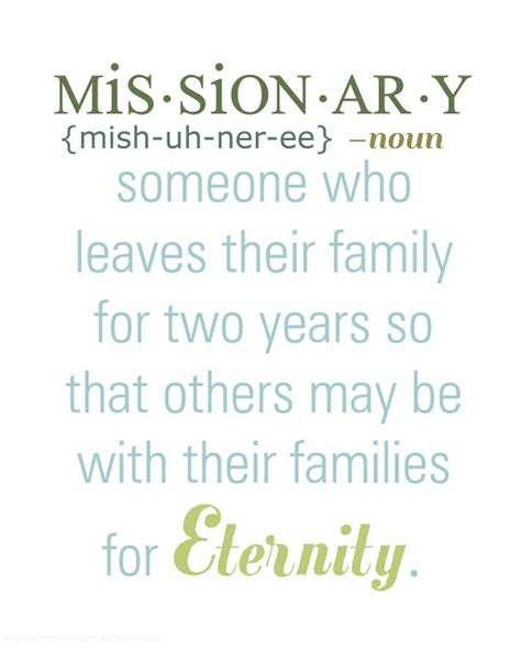 printable missionary quotes missionary someone who leaves their family for two years