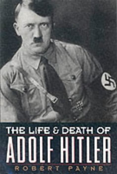 adolf hitler family biography the life and death of adolf hitler by pierre stephen
