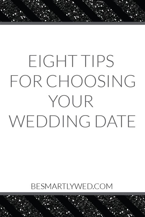 8 Tips On Deciding If The Is For You by Eight Tips For Choosing Your Wedding Date