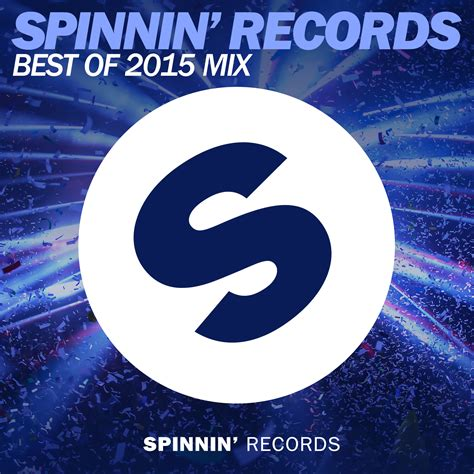 Chicago Records Spinnin Records Best Of 2015 Year Mix Edm Chicago