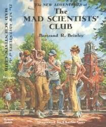 The Mad Scientists Club what book as a child hooked you forever on reading