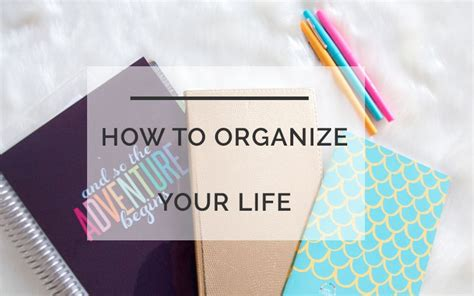 how to organize your life how to organize your life a day planner all things big