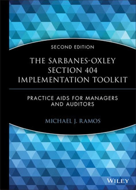 Sarbanes Oxley Section 404 Requirements by Wiley The Sarbanes Oxley Section 404 Implementation