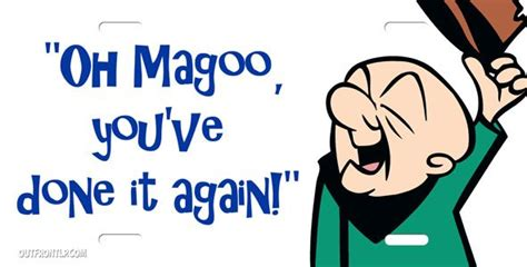 Mr Magoo Meme - mr magoo for fun pinterest products license plates