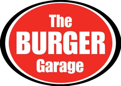 Burger Garage Menu by The Burger Garage Order Menu Reviews