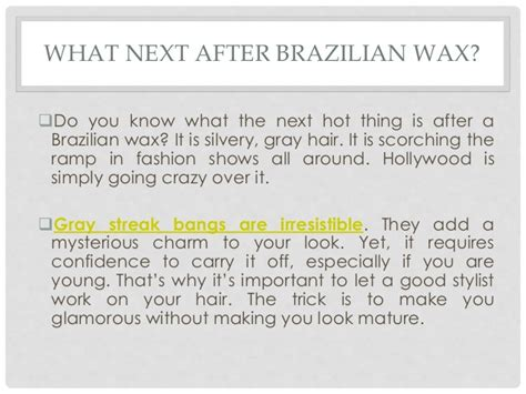what is brazilian wax diy brazilian wax gray streak bangs diary of a fashion freak