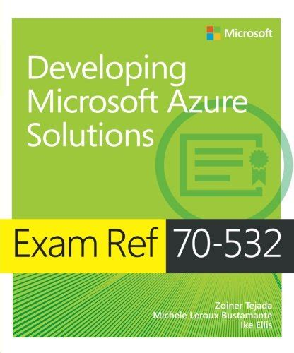 Pdf 70 532 Developing Microsoft Azure Solutions by Cheapest Copy Of Ref 70 532 Developing Microsoft