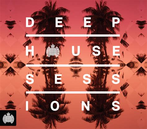 deep house music albums album review ministry of sound deep house sessions 2013 bbm live travel music jobs