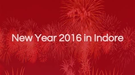 new year events 2016 new year 2016 events in indore