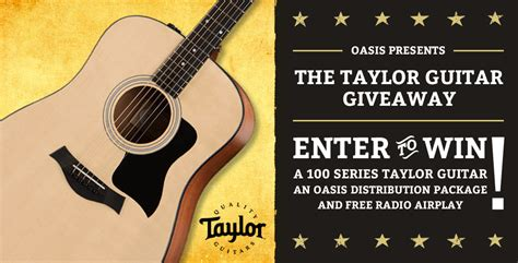 Free Guitar Giveaways - taylor guitar giveaway oasis cd manufacturing