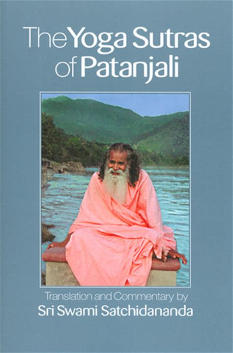 yoga sutras of patanjali the yoga sutras by swami satchidananda reviews discussion bookclubs lists