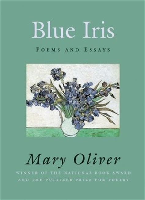 Essays On Iris by Blue Iris Poems And Essays By Oliver Reviews