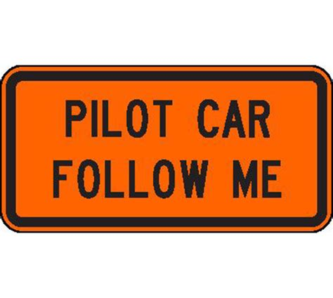 Me Me Me Signed - rigid sign pilot car follow me area wide protective