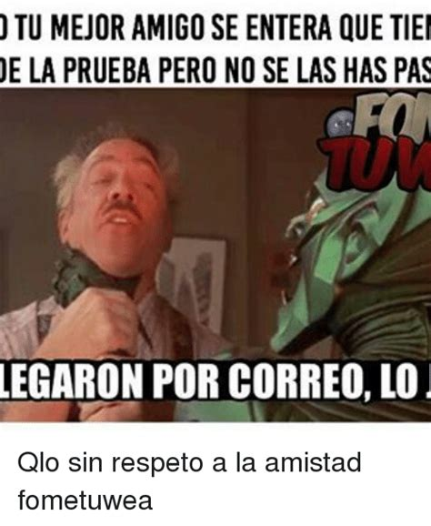 Amigos Memes - funny amistad memes of 2017 on sizzle mensajes