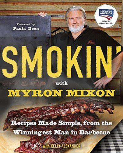 Pdf Smokin Myron Mixon Winningest Barbecue johnny trigg bbq pitmasters chion sauces