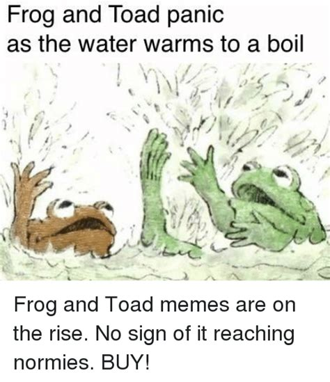 Frog And Toad Meme - 25 best memes about frog and toad frog and toad memes