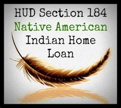 section 184 guidelines hud section 184 native american indian home loan