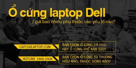 ổ cứng laptop dell gi 225 bao nhi 234 u capcuulaptop