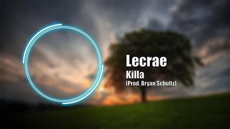 lecae killa lecrae killa prod bryan schultz youtube
