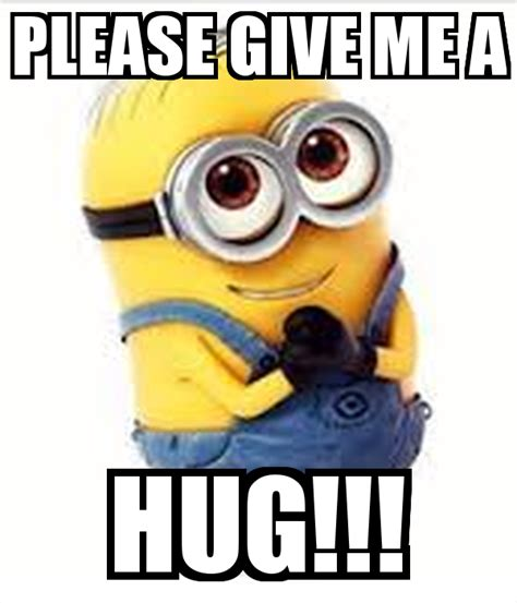 Give Me A Hug Meme - please give me a hug poster abhinav keep calm o matic