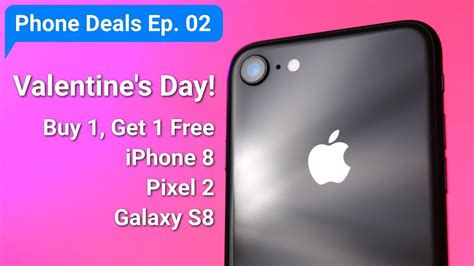 s day free iphone 8 pixel 2 or galaxy s8 phone deals ep 02