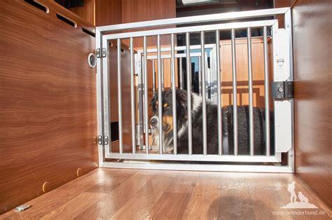 Hunde Absperrgitter Selber Bauen by Neues Hundegitter Hundebox F 252 Rs Wohnmobil Wandern Mit Hund