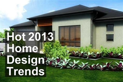 hot new home design trends 10 design trends that will be hot in 2013