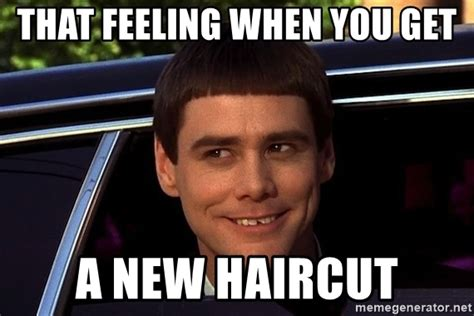 that feeling when you get a new haircut when you get a