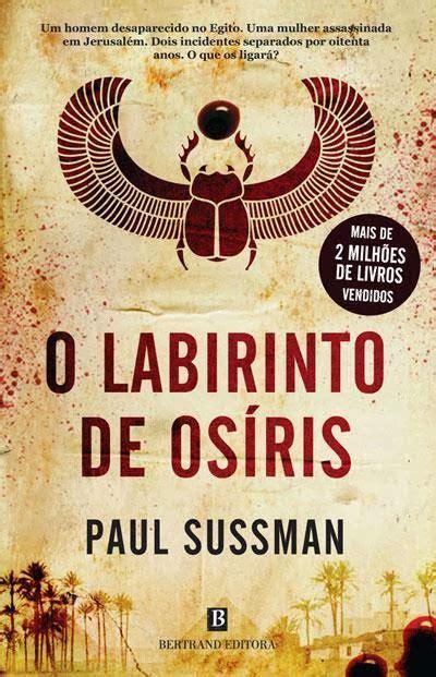 Labyrinth Of Osiris menina dos policiais paul sussman o labirinto de os 237 ris