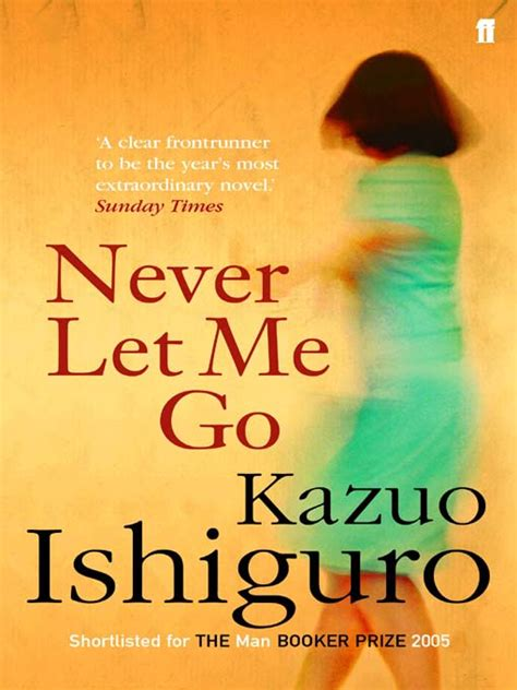 letting go the quote book books ishiguro s never let me go the transformation of letting