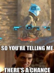Funny Fallout Memes - so you re telling me there s a chance dhtg