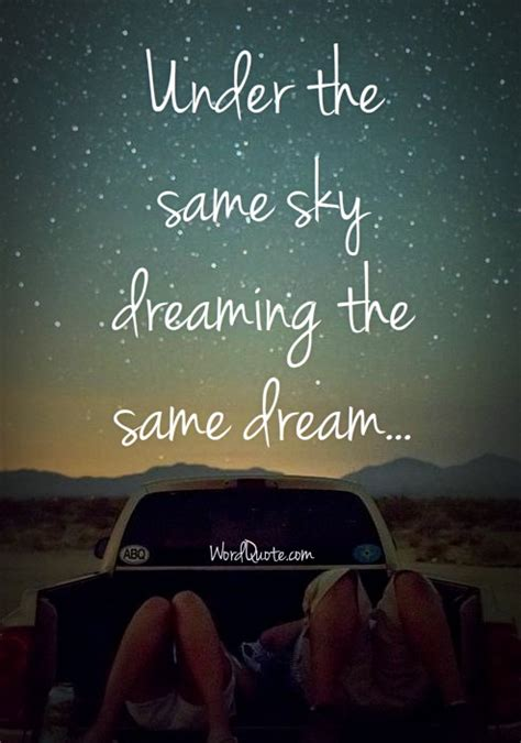 under the same sky under the same sky dreaming word quote famous quotes